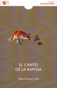 'El canto de la raposa', de Rafael Alonso Solís