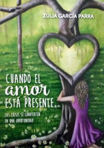 'Cuando el amor está presente', de Zulia García Parra