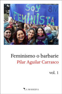 'Feminismo o barbarie', de Pilar Aguilar Carrasco